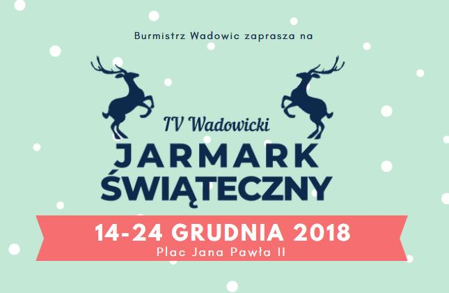Zapraszamy na IV Wadowicki Jarmark Świąteczny