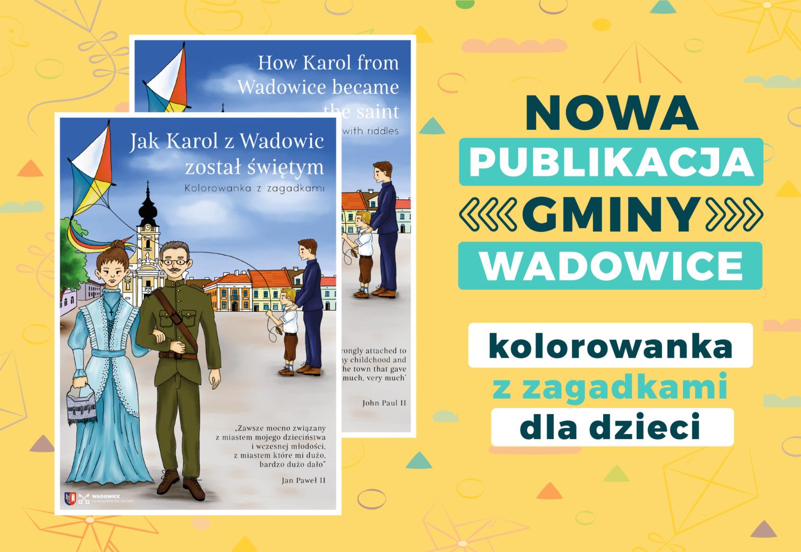 """""""Jak Karol z Wadowic został świętym – Kolorowanka z zagadkami"""". Pamiątkowa publikacja dla dzieci"""
