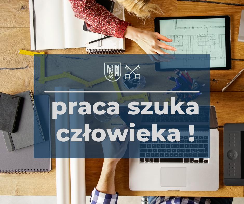PRACA SZUKA CZLOWIEKA  - Nabór na stanowisko urzędnicze ds. realizacji projektów inwestycyjnych