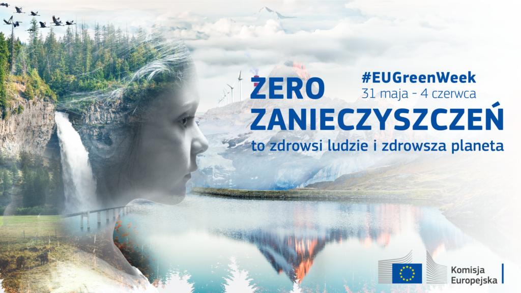 """GW21 SoMe MAIN PL FB TWITTER 1024x576 - Europejski Zielony Tydzień 2021 pod hasłem """"Zero zanieczyszczeń"""""""