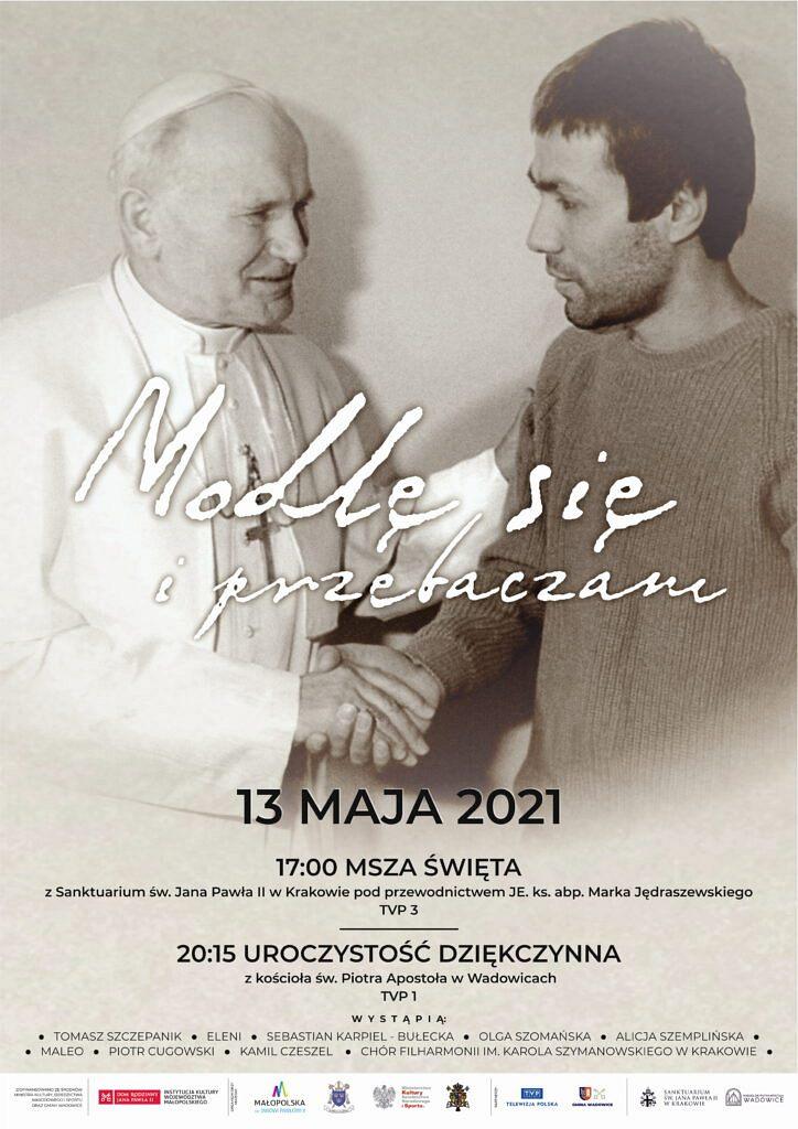 """plakat 13 05 2021 724x1024 - """"Modlę się i przebaczam""""- obchody 40. rocznicy ocalenia Jana Pawła II z zamachu"""