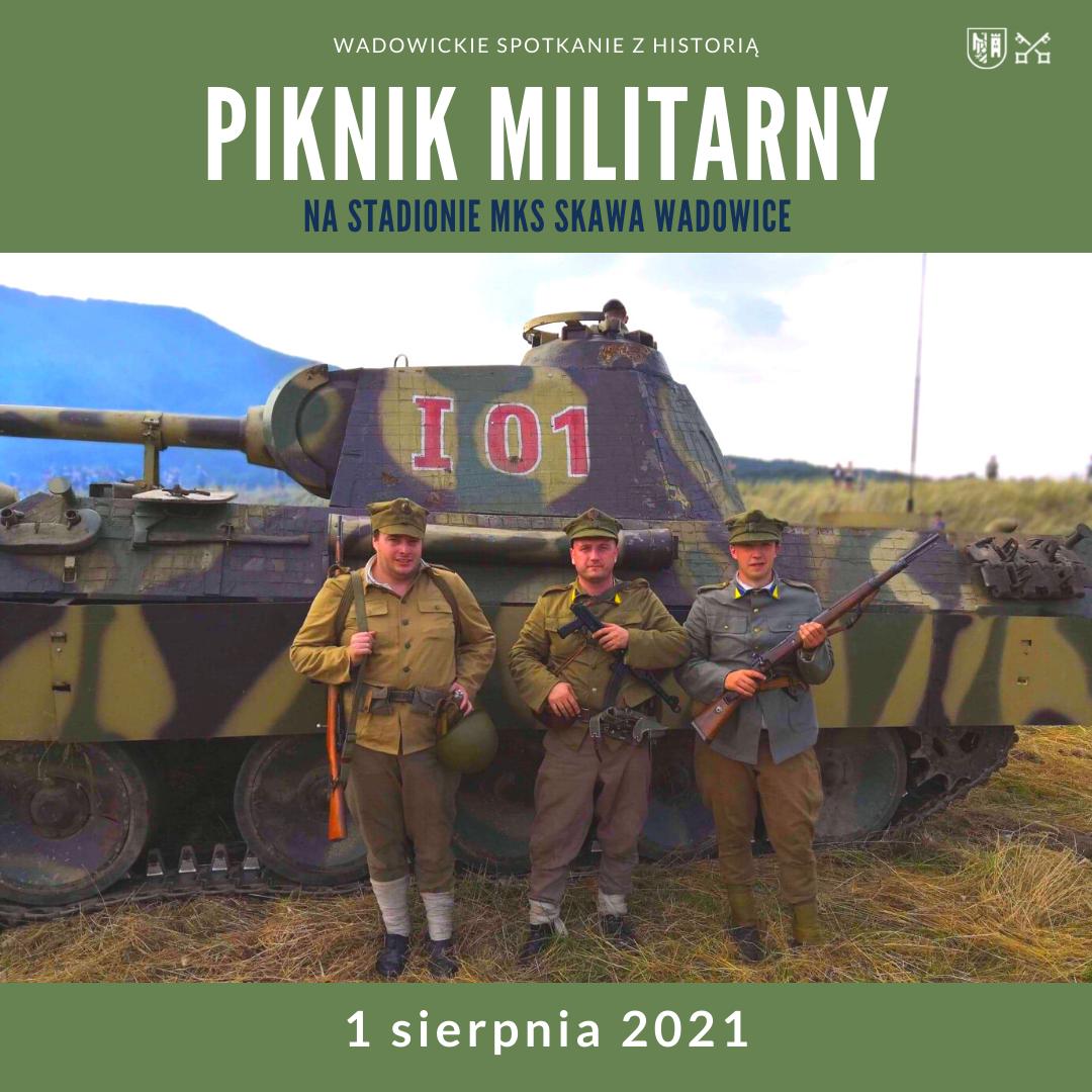 """Zapraszamy na wielki Piknik Militarny – Wadowickie spotkanie z historią"""""""