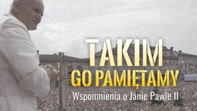 Takim Go Pamiętamy – Ks. Infułat Jakub Gil i Pani Maria Zadora o Janie Pawle II
